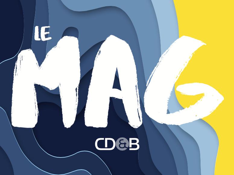 CDB Actualités I CDB lance son Mag
